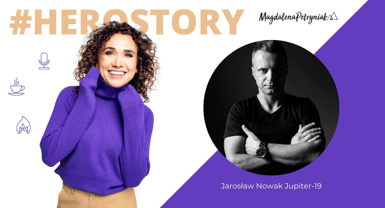 #HeroStory – Jarosław Nowak, Jupiter19